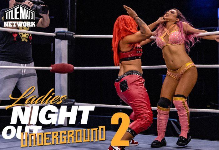 Ladies Night Out Underground 2 1200x675 - Women's Wrestling (Thunder Rosa, Alex Gracia, Miranda Alize, Vert Vixen, Danny Bee) Title Match Network New