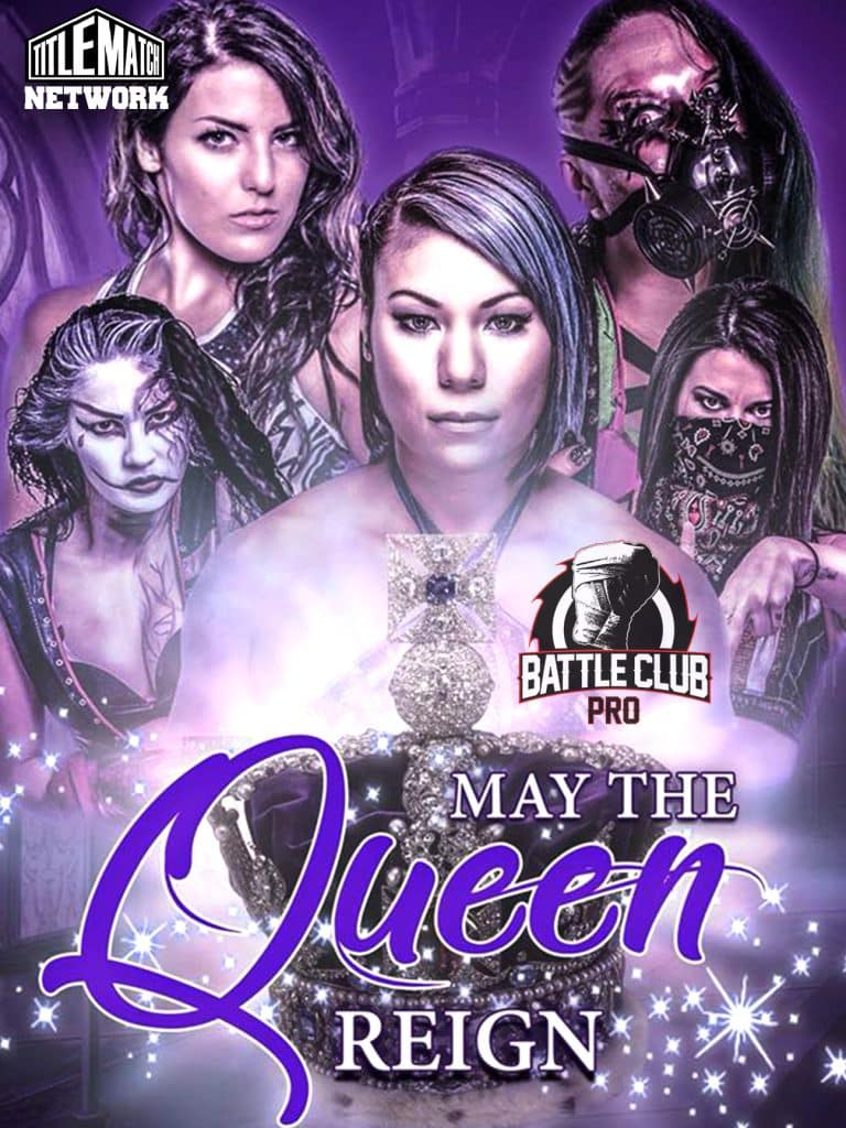 Battle Club Pro May the Queen Reign iPPV 18x24 Title Match Network