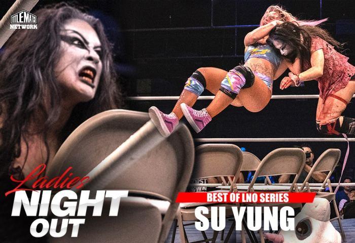 Best of Su Yung in Ladies Night Out Wrestling 1200x675 - vs Kiera Hogan, Jordynne Grace, Hyan, Maria Manic, Leva Bates YT New