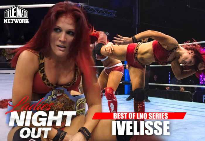 Best of Ivelisse in Ladies Night Out Wrestling 1200x675 - Title Match Network